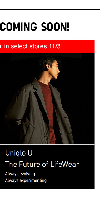 NEW STYLES COMING SOON - UNIQLO U - The Future of LIfewear - SHOP MEN