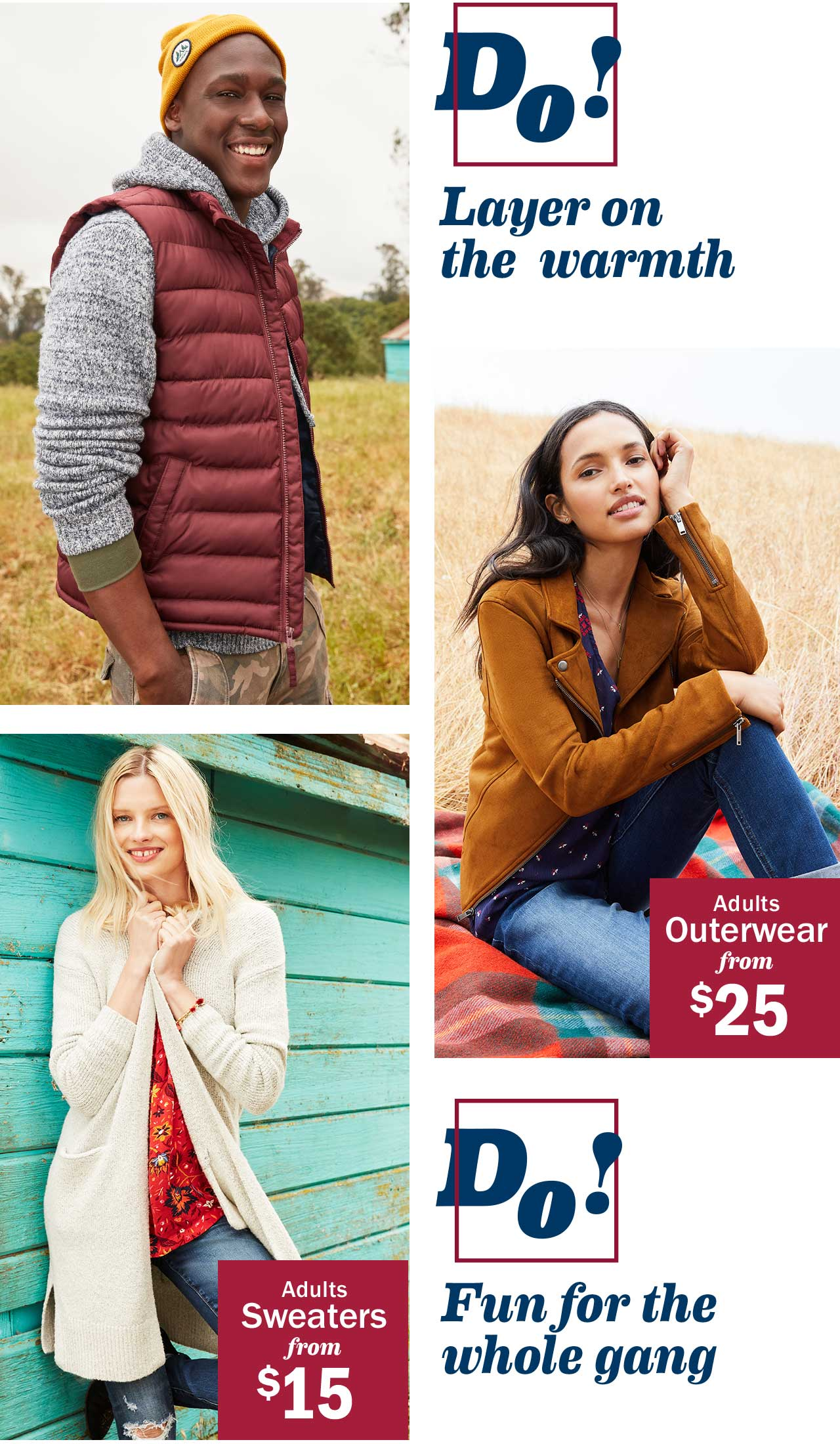 Do! Layer on the warmth | Adults Outerwear from $25 | Adults Sweaters from $15 | Do! Fun for the whole gang