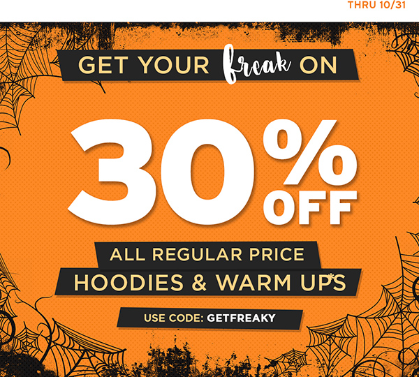 Save 30% off all regular price hoodies and warmups. Use code GETFREAKY thru 10/31.