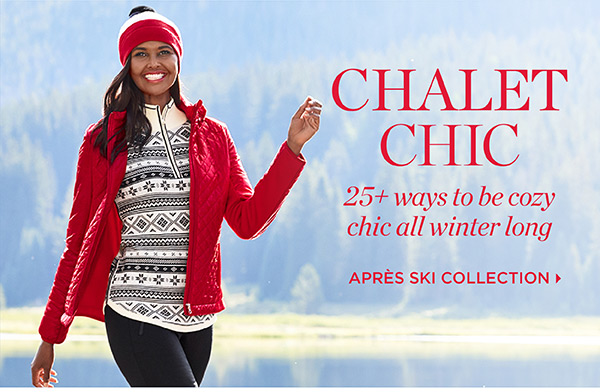 Chalet Chic. 25+ ways to be cozy chic all winter long. Apres Ski Collection