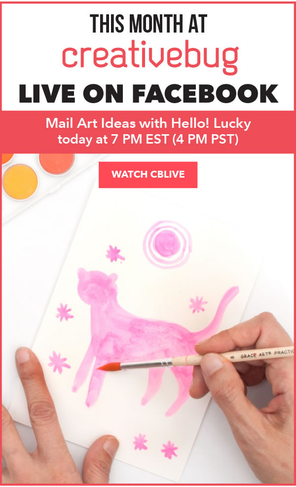 This month at Creativebug: Live on Facebook. Mail Art Ideas with Hello Lucky today at 7pm EST. WATCH CBLIVE
