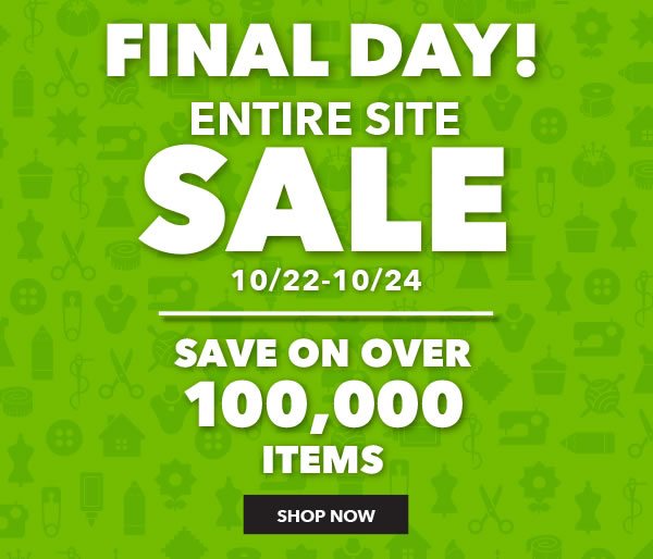 Final Day! Entire Site Sale. Save on over 100,000 items. SHOP NOW.