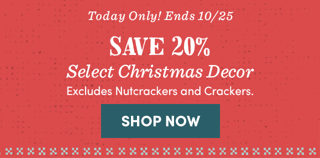 Save 20% Select Christmas Decor. Exclusions Apply. Shop Now ›