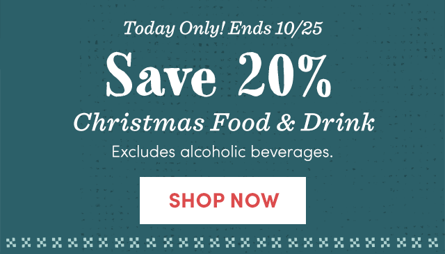 Save 20% Christmas Food & Drink. Excludes Alcoholic Beverages. Shop Now ›