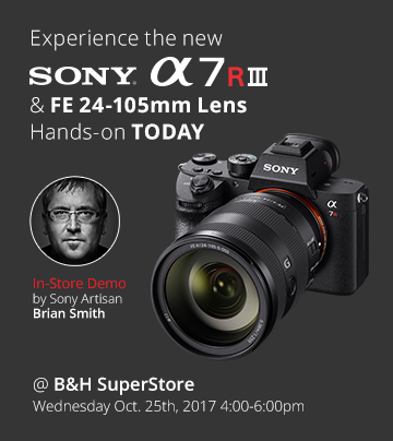 Experience the new Sony a7 R III & FE 24-105mm Lens Hands-on TODAY (In-Store Demo)