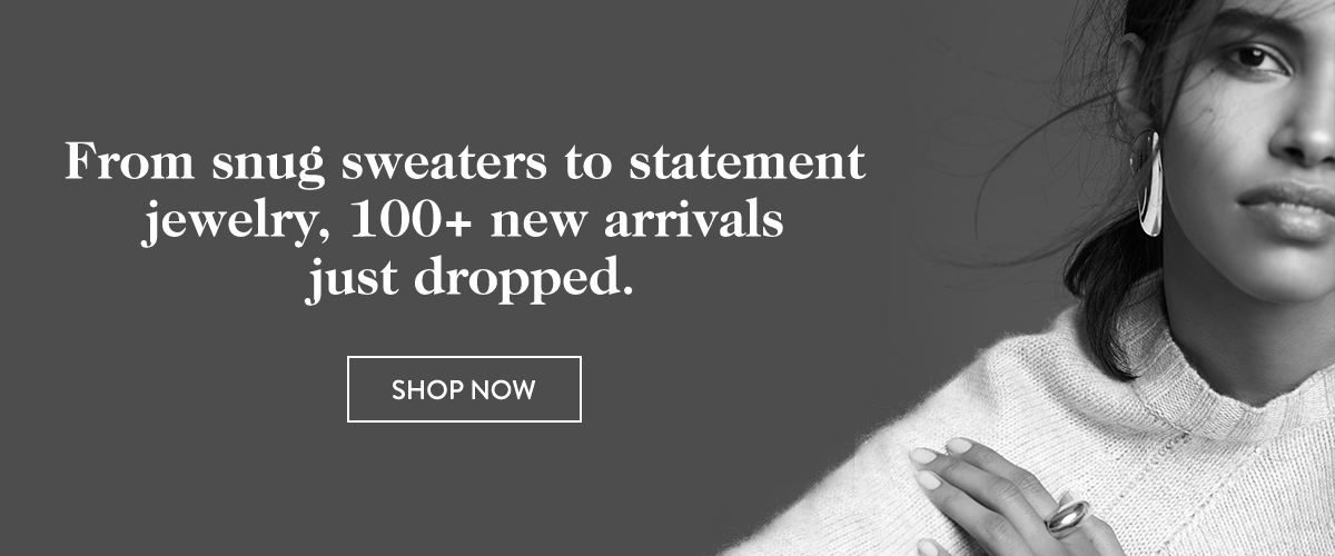 100+ new arrivals to buy now, wear now.