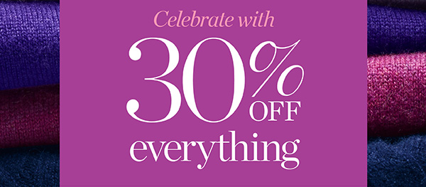Celebrate with 30% off everything