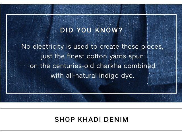 DID YOU KNOW? | SHOP KHADI DENIM