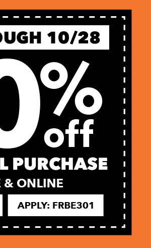 Save through 10/28 In-store and Online 20% off Your Total Purchase. Apply: FRBE301.