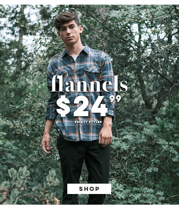 Flannels - $24.99