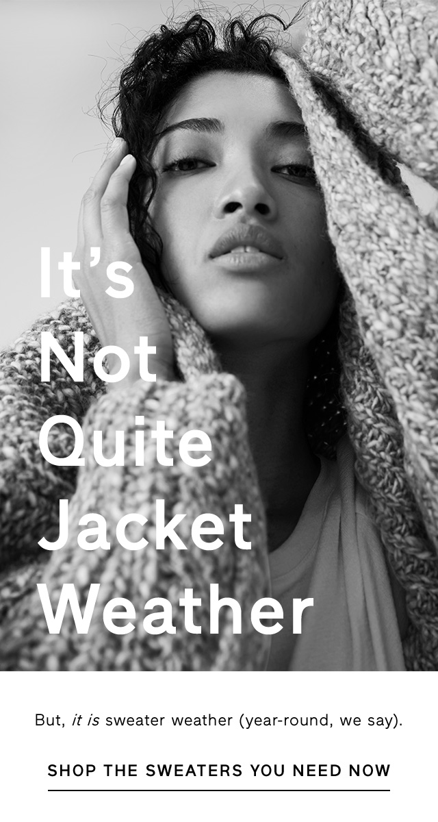 It's Not Quite Jacket Weather | SHOP THE SWEATERS YOU NEED NOW