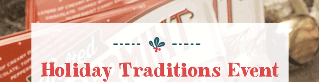 Holiday Traditions Event Saturday, October 28 1pm-4pm. Learn More ›