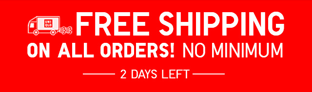 Free Shipping On All Orders! No Minimum!