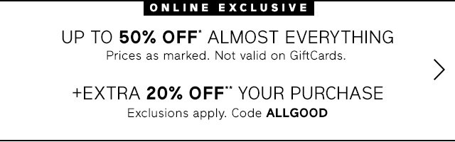UP TO 50% OFF* ALMOST EVERYTHING