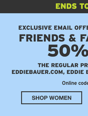 FRIENDS AND FAMILY EVENT 50% OFF | SHOP WOMEN