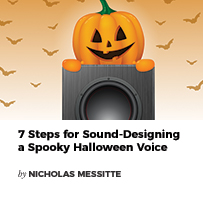 7 Steps for Sound-Designing a Spooky Halloween Voice