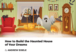 How to Build the Haunted House of Your Dreams