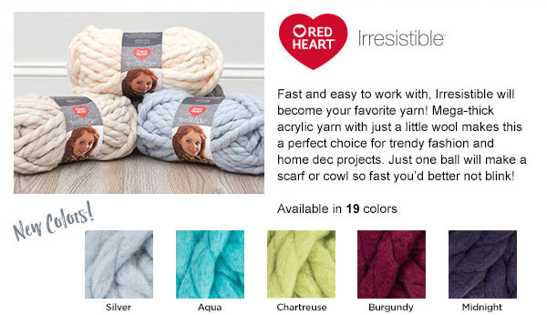 Red Heart Irresistible. Fast and easy to work with, Irresistible will become your favorite yarn! Mega-thick acrylic yarn with just a little wool makes this a perfect choice for trendy fashion and home dec projects. Just one ball will make a scarf or cowl so fast you'd better not blink!. Available in 19 colors. New colors - silver, aqua, chartreuse, burgundy, and midnight.