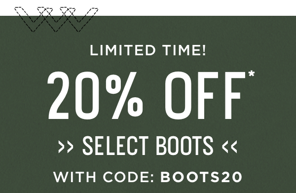 Limited Time with Code: BOOTS20