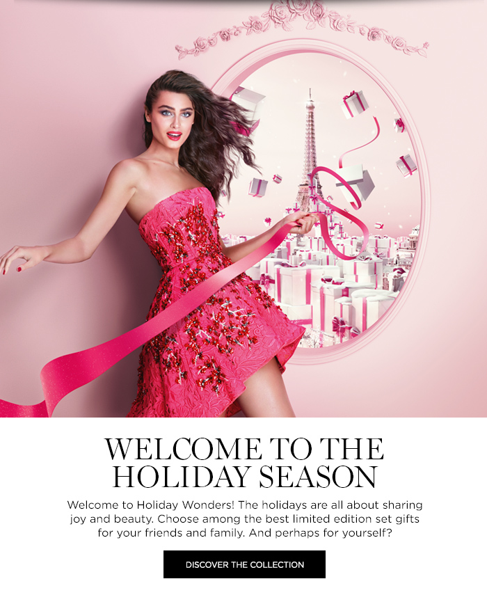 WELCOME TO THE HOLIDAY SEASON - DISCOVER THE COLLECTION