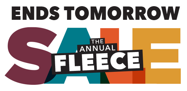 Ends Tomorrow! Annual Fleece Sale.