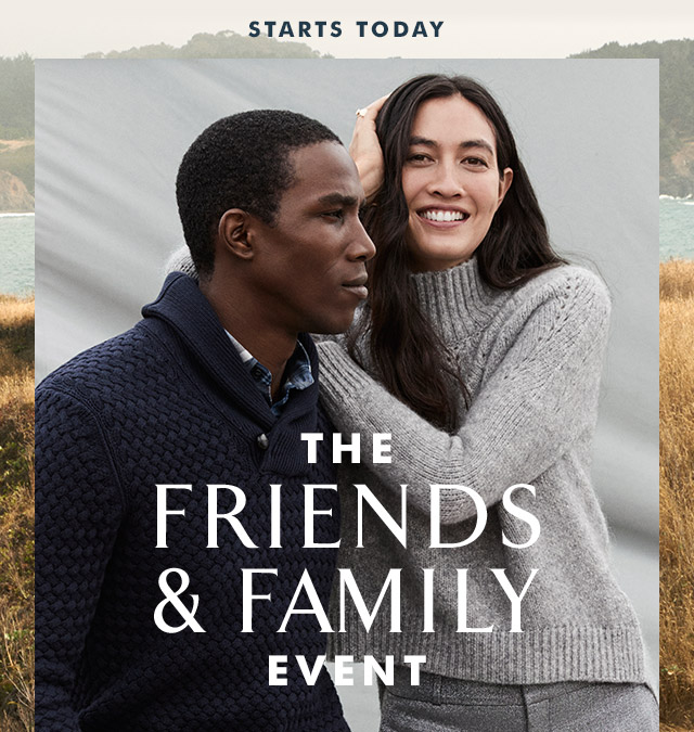 STARTS TODAY | THE FRIENDS & FAMILY EVENT