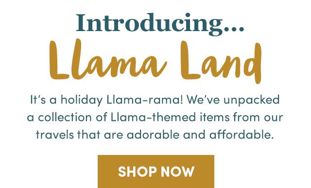 Introducing Llama Land. Shop Now ›