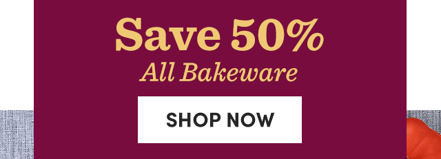 1 Day Only! 11/2 Save 50% All Bakeware. Shop Now ›