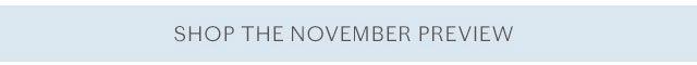 Shop the November Preview