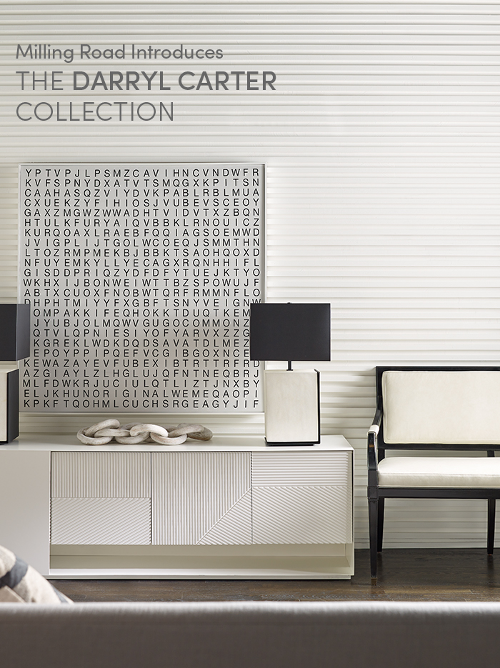 Milling Road Introduces | THE DARRYL CARTER COLLECTION