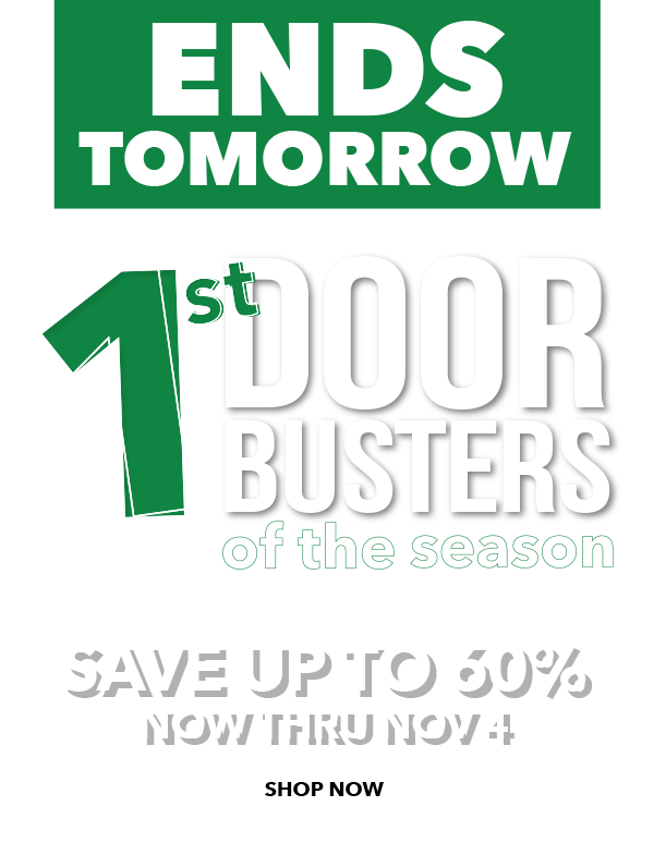 ENDS TOMORROW! 1st Doorbusters of the Season. Save up to 60%. SHOP NOW.