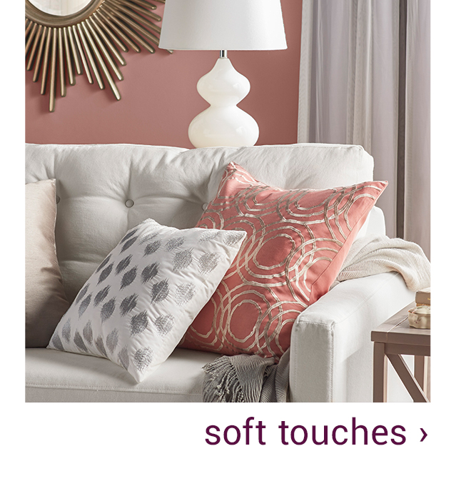 soft touches