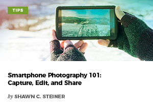 Smartphone Photography 101: Capture, Edit and Share by Shawn C. Steiner