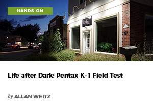 Life after Dark: Pentax K-1 Field Test by Allan Weitz