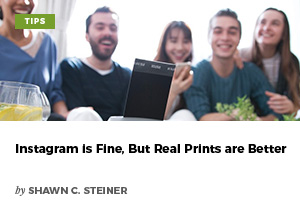 Instagram is Fine, But Real Prints are Better by Shawn C. Steiner