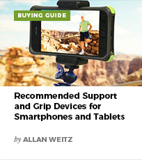Recommended Support and Grip Devices for Smartphones and Tablets by Allan Weitz