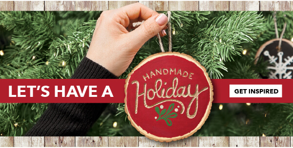 Let's Have a Handmade Holiday. GET INSPIRED.