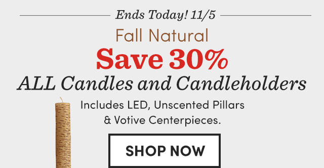 Save 30% All Candles & Candleholders ›