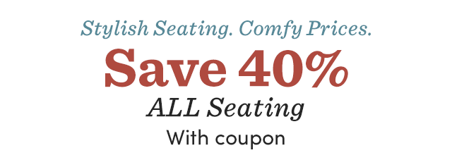 Save 40% On All Seating With Coupon - Shop All Sofas ›