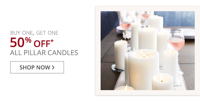 Buy one, get one 50% off all pillar candles.