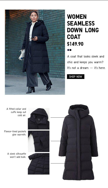 WOMEN SEAMLESS DOWN LONG COAT $149.90 - SHOP NOW