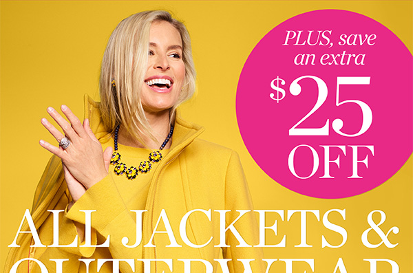 Plus, save an extra $25 off all Jackets and Outerwear. 2 Days Only! Shop $25 off Jackets and Outerwear