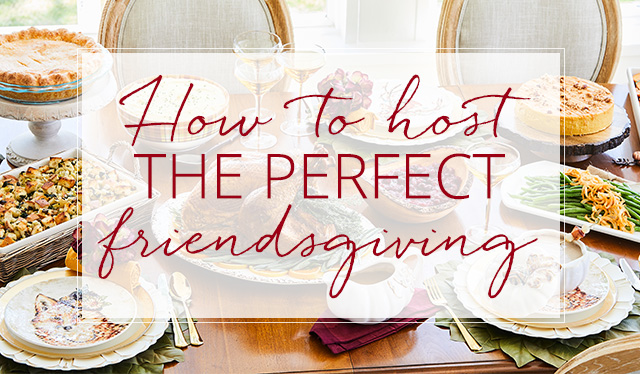 How to host the perfect friendsgiving.