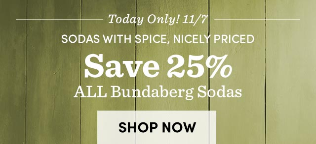 Today Only! Save 25% ALL Bundaberg ›