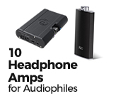 10 Headphone Amplifiers for Audiophiles