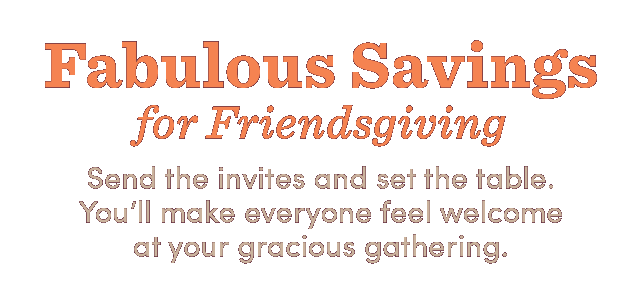 Fabulous Savings For Friendsgiving ›
