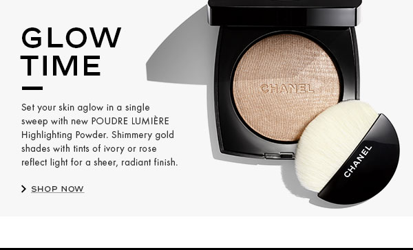 GLOW TIME. Set your skin aglow in a single sweep with new POUDRE LUMIÈRE Highlighting Powder. Shimmery gold shades with tints of ivory or rose reflect light for a sheer, radiant finish.