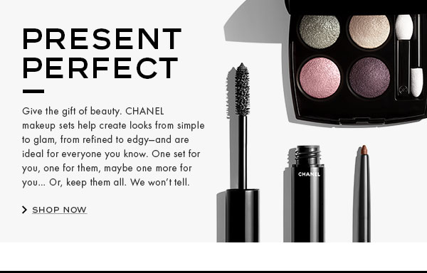 PRESENT PERFECT. Give the gift of beauty. Six makeup sets help create looks from simple to glam, from refined to edgy-and are ideal for everyone you know. One set for you, one for them, maybe one more for you... Or, keep them all. We won't tell.