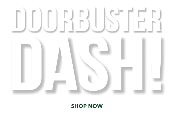 Doorbuster Dash. Save Up To 60%. Thurs-Sat, Nov 9-11. SHOP NOW.