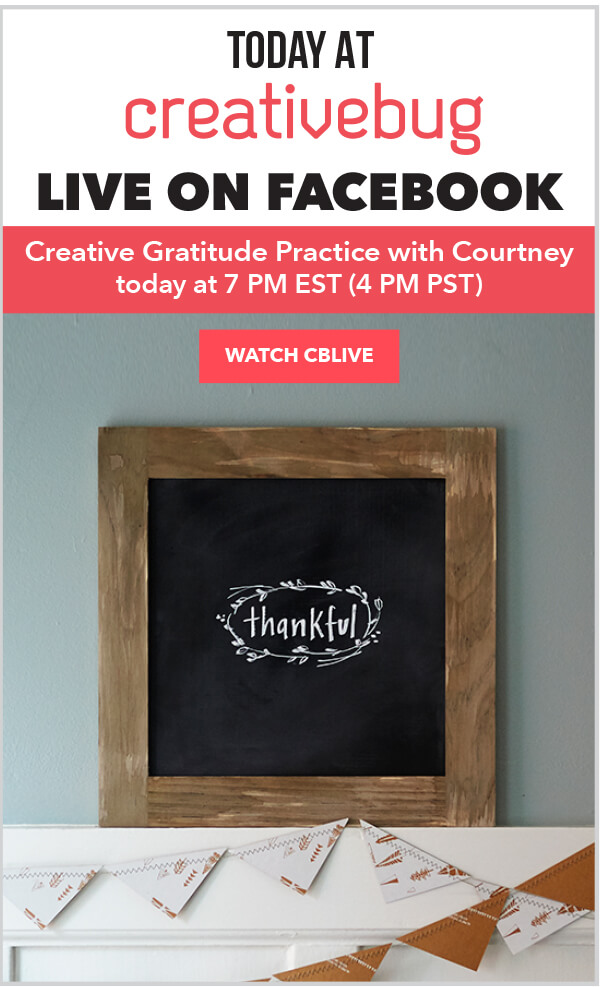 CreativeBug Facebook Live Event: Creative Gratitude Practice with Courtney.